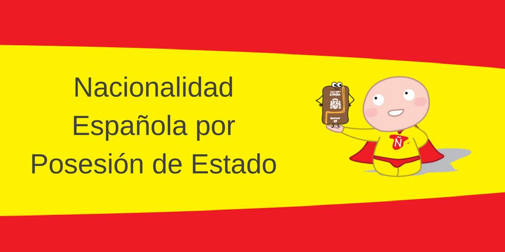 Nacionalidad Española por Posesión de Estado